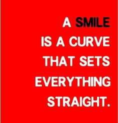 """Smile Quotes #1: """"A smile is a curve that sets everything straight."""" Central Texas Orthodontics - 300 Morgan Street, Harker Heights, TX 76548 Phone: 254 526 8666 #smilequotes"""