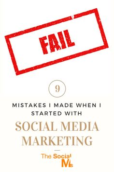 9 Mistakes I Made When I Started With Social Media Marketing - The Social Ms