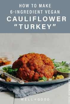 Vegan Turkey Recipe for Thanksgiving How to use cauliflower to make a vegan alternative to turkey - This is a dish eaters of all walks of life can get behind. Vegan Thanksgiving Dinner, Thanksgiving Recipes, Thanksgiving Sides, Turkey Recipes, Vegetarian Recipes, Healthy Recipes, Pumpkin Recipes, Vegan Pumpkin, Vegan Vegetarian