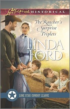 The Rancher's Surprise Triplets by Linda Ford, April 2017