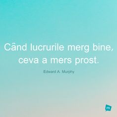 Citat Edward A. Murphy, Citat Lucru : Cand lucrurile merg bine, ceva a mers prost. How To Memorize Things, Funny Quotes, Words, Memes, Instagram, Funny Phrases, Funny Qoutes, Meme, Rumi Quotes