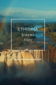 'Ethiopia' Travel Film by HandZaround. Ethiopia Travel, New Travel, Backpacking, Travel Inspiration, Have Fun, Waterfall, To Go, Budget, The Incredibles