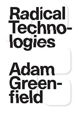 Radical Technologies: The Design of Everyday Life by Adam... https://www.amazon.com/dp/178478043X/ref=cm_sw_r_pi_dp_x_-2yDzbRZX8TFY