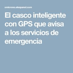 El casco inteligente con GPS que avisa a los servicios de emergencia