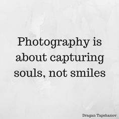 Black White Photography Quote Words Quotes About Photography