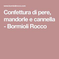 Confettura di pere, mandorle e cannella - Bormioli Rocco