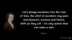 Goethe Quote: Lets plunge ourselves into the...