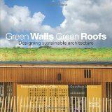 Green walls green roofs : designing sustainable architecture/ Mandy Herbet Q 719 582  http://encore.fama.us.es/iii/encore/record/C__Rb2637554?lang=spi
