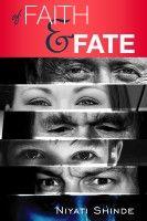 Of Faith & Fate, an ebook by Niyati Shinde at Smashwords