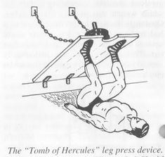 The Tomb of Hercules leg press device Want to strengthen your legs? Try this DIY.