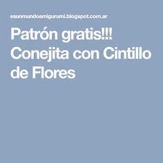 Patrón gratis!!! Conejita con Cintillo de Flores