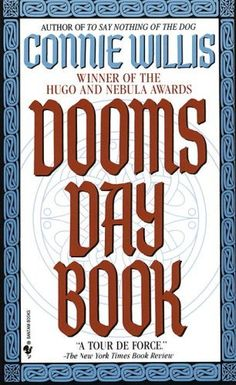 """13 Books About TIME Traveling WOMEN: Five years in the writing by one of science fiction's most honored authors,""""Doomsday Book""""is a storytelling triumph. Connie Willis draws upon her understanding of the universalities of human nature to explore the ageless issues of evil, suffering, and the indomitable will of the human spirit."""