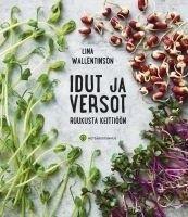 Idut ja versot ruukusta keittiöön / Lina Wallentinson.