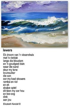 Iewers by Elizabeth Kendall Lyric Quotes, Qoutes, Afrikaans Language, South Afrika, Afrikaanse Quotes, Goeie Nag, Good Morning Love, My Land, Beach Cottages