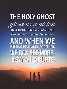 """The Holy Ghost gives us a vision that our natural eyes cannot see, because """"revelation is scattered among us,"""" and when we put that revelation together, we can see more. Unity Quotes, Lds Quotes, Scripture Quotes, Inspirational Quotes, Motivational, Lds Conference, General Conference Quotes, Relief Society Handouts, Camp Quotes"""