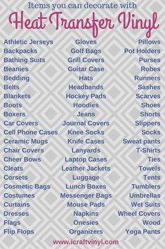 Here is a free list of some of the items you can decorate with heat transfer vinyl! The possibilities are endless.
