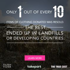 From the world's darkest slums, to the exclusive runways of the fashion elite, to your closet, The True Cost Movie exposes the real lifecycle behind fast fashion and its unsustainable mission to sell more clothes, at any cost. Watch the movie >>