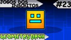 JOGOS DOS INSCRITOS - GEOMETRY DASH #23