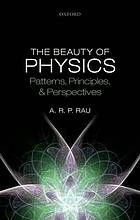 The beauty of physics : patterns, principles, and perspectives