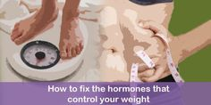 These+Hormones+Affect+Your+Weight+and+Appetite+–+Learn+How+to+Fix+Them!