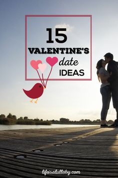 Not sure what to do with your sweetie on Valentine's Day? Here are 15 date ideas to get the love rolling.