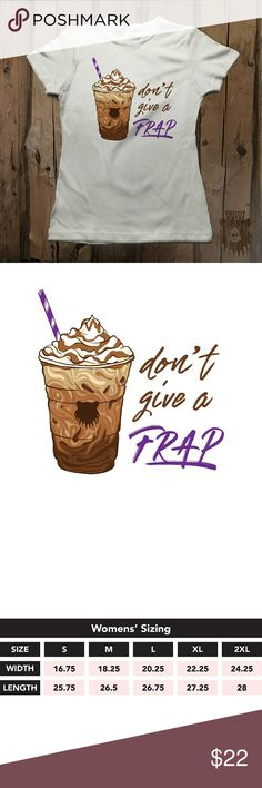 Don't Give a Frap Coffee T-Shirt by Grizzly Where Without your coffee, ya justdon't give afrap!Get our original design in your choice of Heather Grey, Pink or White.  Materials:  100% USA Ring Spun Cotton (Much softer than combed cotton) Misses Tultex Preshrunk Tee Tear-Away Tag Printed Direct To Garment 30 Thread Count  *Grey is made of 90% Ring Spun Cotton, 10% Polyester  Check us out at Grizzlywhere.com! Grizzly Where Tops Tees - Short Sleeve