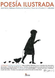 Las jornadas 'Poesía Ilustrada' acogen sendos talleres de Elena Odriozola y Adolfo Serra en la Biblioteca Pública de Valladolid. Os esperamos los días 10 y 11 de abril.