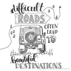 """Difficult roads often lead to beautiful destinations. Jeep! 611 Likes, 18 Comments - Marijke Vanhommerig (@marijketekent) on Instagram: """"Dag 16 van de #dutchlettering challenge van augustus 2017. . . . . . . . #typography #calligraphy…"""""""