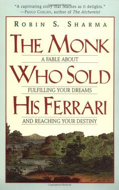 The Monk Who Sold His Ferrari: A Fable About Fulfilling Your Dreams & Reaching Your Destiny: Robin Sharma: 9780062515674: Amazon.com: Books