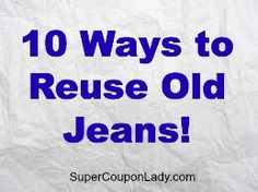 10 Ways to Reuse Old Jeans! I think I'm going to try all of these, especially the DIY Jean Rug!  http://www.supercouponlady.com/2013/04/save-the-planet-and-save-money-10-ways-to-reuse-old-jeans.html/