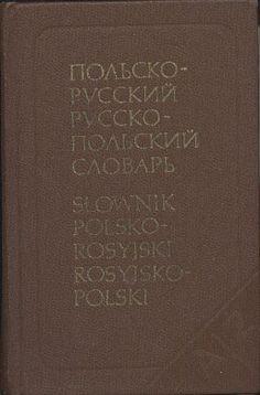 Słownik kieszonkowy polsko-rosyjski i rosyjsko-polski, Inessa Mitronowa, Galina Sinicyna, Russkij Jazyk, 1987, http://www.antykwariat.nepo.pl/slownik-kieszonkowy-polskorosyjski-i-rosyjskopolski-p-13532.html