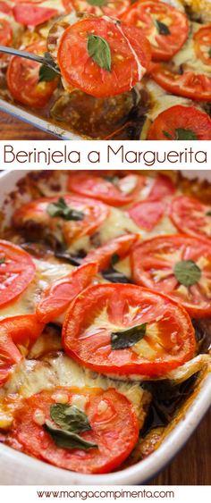 Berinjela a Marguerita – com queijo, tomate e manjericão Veggie Recipes, Diet Recipes, Vegetarian Recipes, Cooking Recipes, Healthy Recipes, Easy Cooking, Good Food, Easy Meals, Veggies