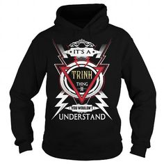 Cool  TRINH  Its a TRINH Thing You Wouldnt Understand  T Shirt Hoodie Hoodies YearName Birthday Shirts & Tees