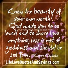 Know the beauty of your own worth...
