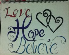 Love hope believe