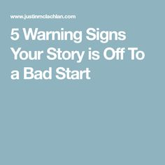 5 Warning Signs Your Story is Off To a Bad Start