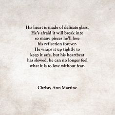Breakable Heart poem - sad love poems - poetry - quotes - Christy Ann Martine  #christyannmartine