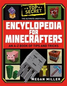 From abandoned mineshafts to mini-games mods and zombie sieges The Ultimate Unofficial Encyclopedia for Minecrafters reveals expert tricks of the trade for gamers.
