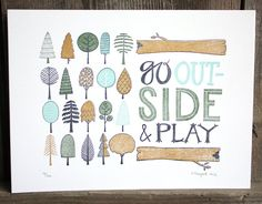 Go Outside and Play Letterpress Print by 1canoe2 on Etsy, $32.00