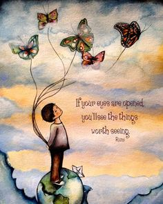 Quotes Discover If your eyes are opened you ll see the things worth seeing.rumi If your eyes are opened you ll see the things worth Rumi Quotes, Spiritual Quotes, Wisdom Quotes, Words Quotes, Positive Quotes, Life Quotes, Inspirational Quotes, Sayings, Daily Qoutes