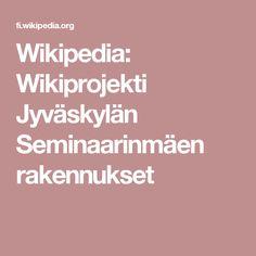 Wikipedia: Wikiprojekti Jyväskylän Seminaarinmäen rakennukset