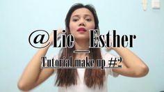 Tutorial Make Up #2 - Esther Lie