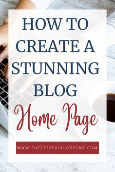 How to create a great homepage for your blog Make Money Blogging, Blogging Ideas, How To Make Money, Promotion Strategy, Writing About Yourself, Blog Names, Instagram Blog, What You Can Do, Blogging For Beginners