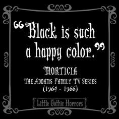 Black is such a happy color... haha true!