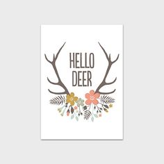 Antler Print 5x7 Instant Download Hello Deer Quote Printable Deer Print Antler Art Print Nursery Print Cabin Decor Adventure Art Printable by MossAndTwigPrints on Etsy https://www.etsy.com/listing/191697265/antler-print-5x7-instant-download-hello