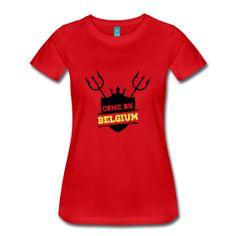 Come on Belgium Tee shirt Premium Femme Tee shirt légèrement cintrée pour femmes, 100 % coton, marque : Spreadshirt