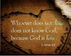 GOD IS LOVE!!!