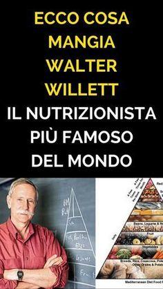 Ecco Cosa Mangia Walter Willett, il Nutrizionista Più Famoso Del Mondo