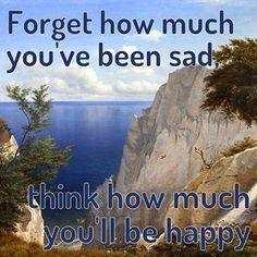 Oubliez combien vous avez été triste, pensez combien vous serez heureux. Gabrielle Dubois. Roman.