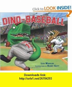Dino-Baseball (9780761344292) Lisa Wheeler, Barry Gott , ISBN-10: 0761344292  , ISBN-13: 978-0761344292 ,  , tutorials , pdf , ebook , torrent , downloads , rapidshare , filesonic , hotfile , megaupload , fileserve